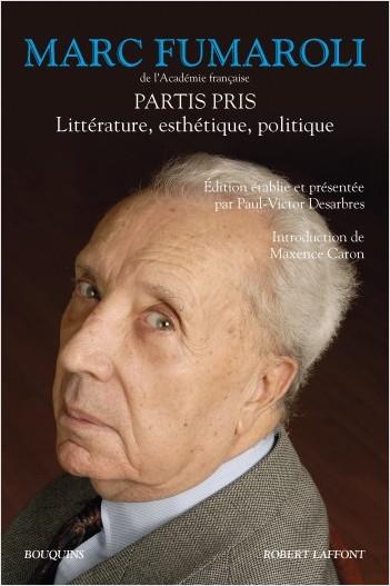 M. Fumaroli, Partis Pris. Littérature, esthétique, politique (éd. P-V. Desarbres)