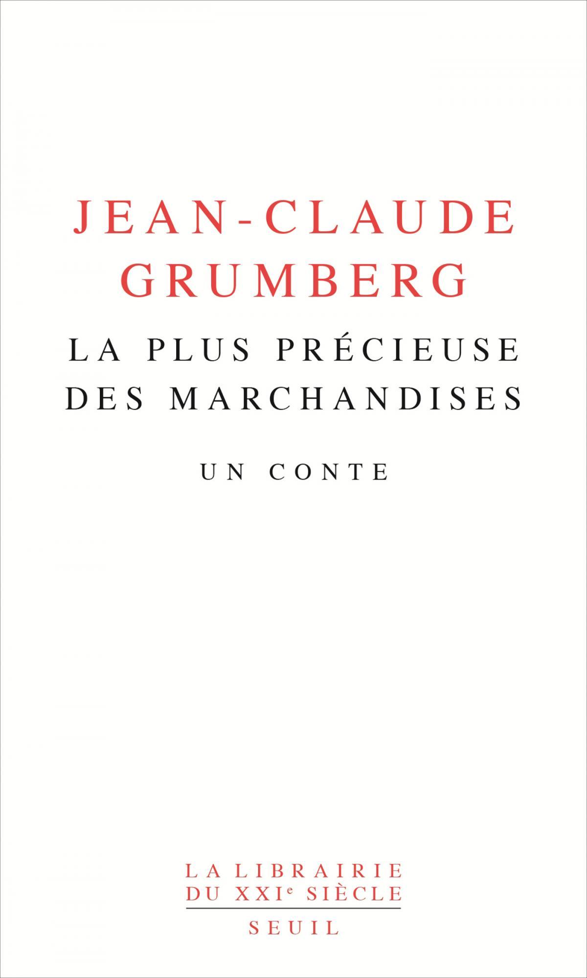 J.-C. Grumberg, La plus précieuse des marchandises. Un conte