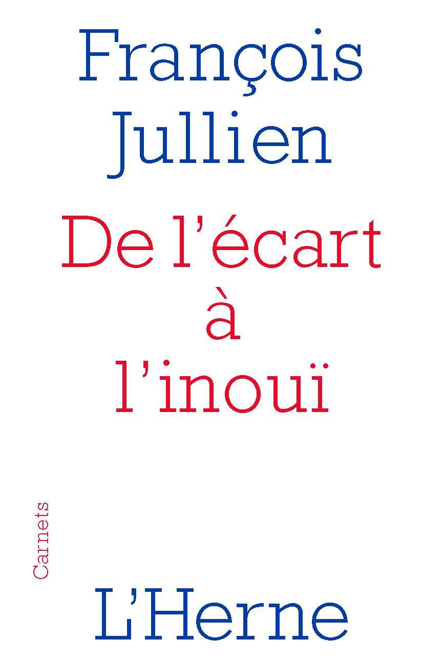F. Jullien, De l'écart à l'inoui