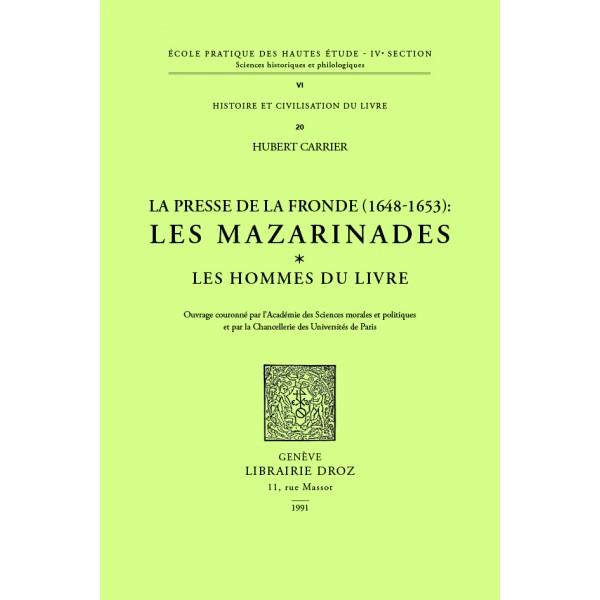 H. Carrier, La Presse de la Fronde: Les Mazarinades, II. Les hommes du livre