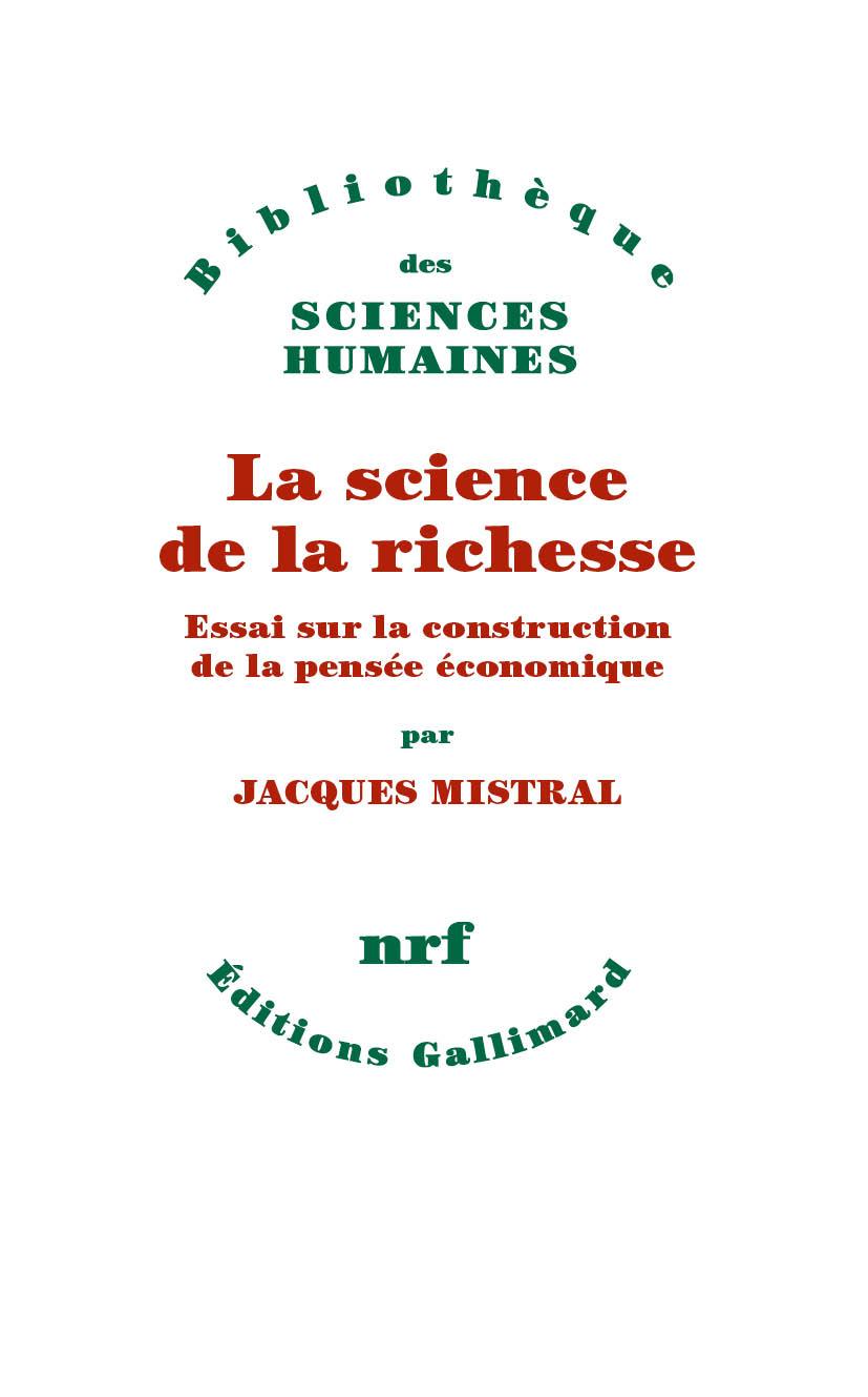 J. Mistral, La science de la richesse. Essai sur la construction de la pensée économique