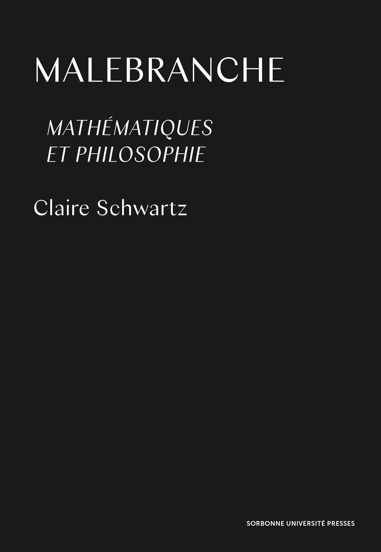 C. Schwartz, Malebranche, Mathématiques et philosophie