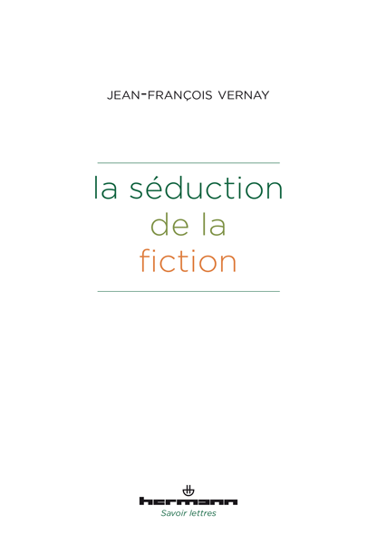 J-F. Vernay, La séduction de la fiction