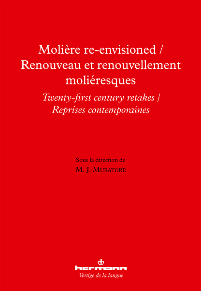 M.J. Muratore (dir.), Molière Re-Envisioned / Renouveau et renouvellement moliéresques
