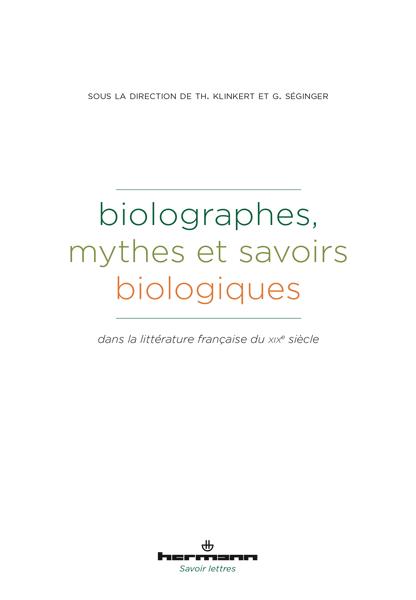 T. Klinkert, G. Séginger, Biolographes – mythes et savoirs biologiques dans la littérature française du XIXe siècle