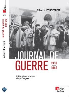 A. Memmi, Journal de guerre 1939-1943, suivi de Journal d'un travailleur forcé et autres textes de circonstance.