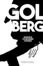 M. Goldberg, Disgrâce couronnée d'épines, suivi d'un Choix de lettres et d'autres textes (éd. C. Coquio)