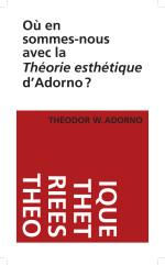 C. David, F. Perrier (dir.), Où en sommes-nous avec la Théorie esthétique d'Adorno ?