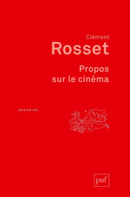 C. Rosset, Propos sur le cinéma