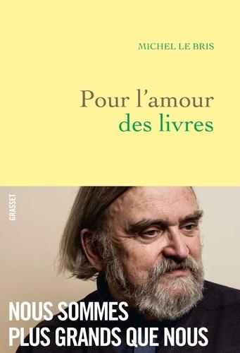M. Le Bris, Pour l'amour des livres