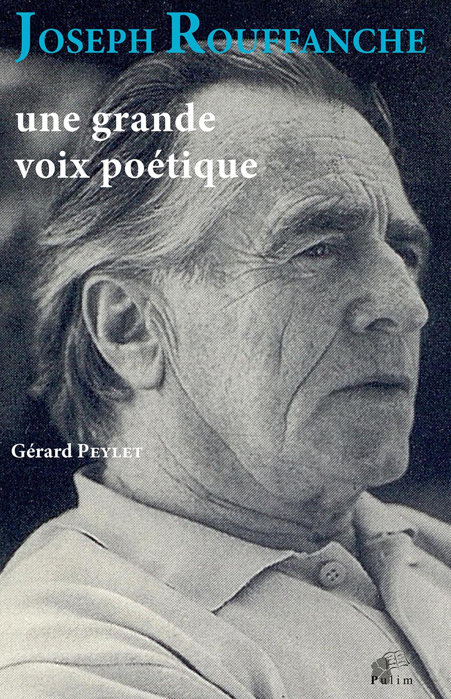 G. Peylet, Joseph Rouffanche. Une grande voix poétique