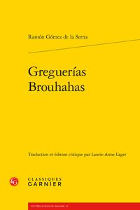 R. Gómez de la Serna, Greguerías / Brouhahas (éd. L.-A. Laget)