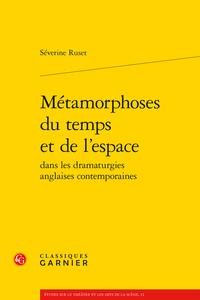 S. Ruset, Métamorphoses du temps et de l'espace dans les dramaturgies anglaises contemporaines