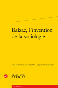 A. Del Lungo, P. Glaudes (dir.), Balzac, l'invention de la sociologie