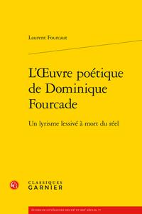 L. Fourcaut, L'Œuvre poétique de Dominique Fourcade. Un lyrisme lessivé à mort du réel