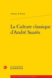 A. de Rosny,  La Culture classique d'André Suarès