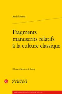 A. Suarès,  Fragments manuscrits relatifs à la culture classique (éd. A. de Rosny)
