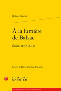 R. Chollet, À la lumière de Balzac. Études (1965-2012) (éd. M.-B. Diethelm)