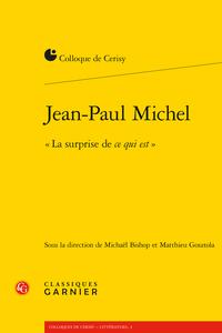 M. Bishop et M. Gosztola (dir.), Jean-Paul Michel. « La surprise de ce qui est »
