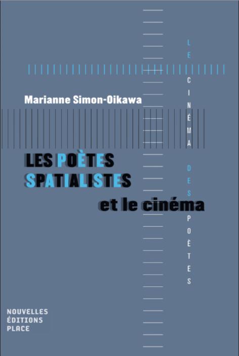 M. Simon-Oikawa, Les Poètes spatialistes et le cinéma