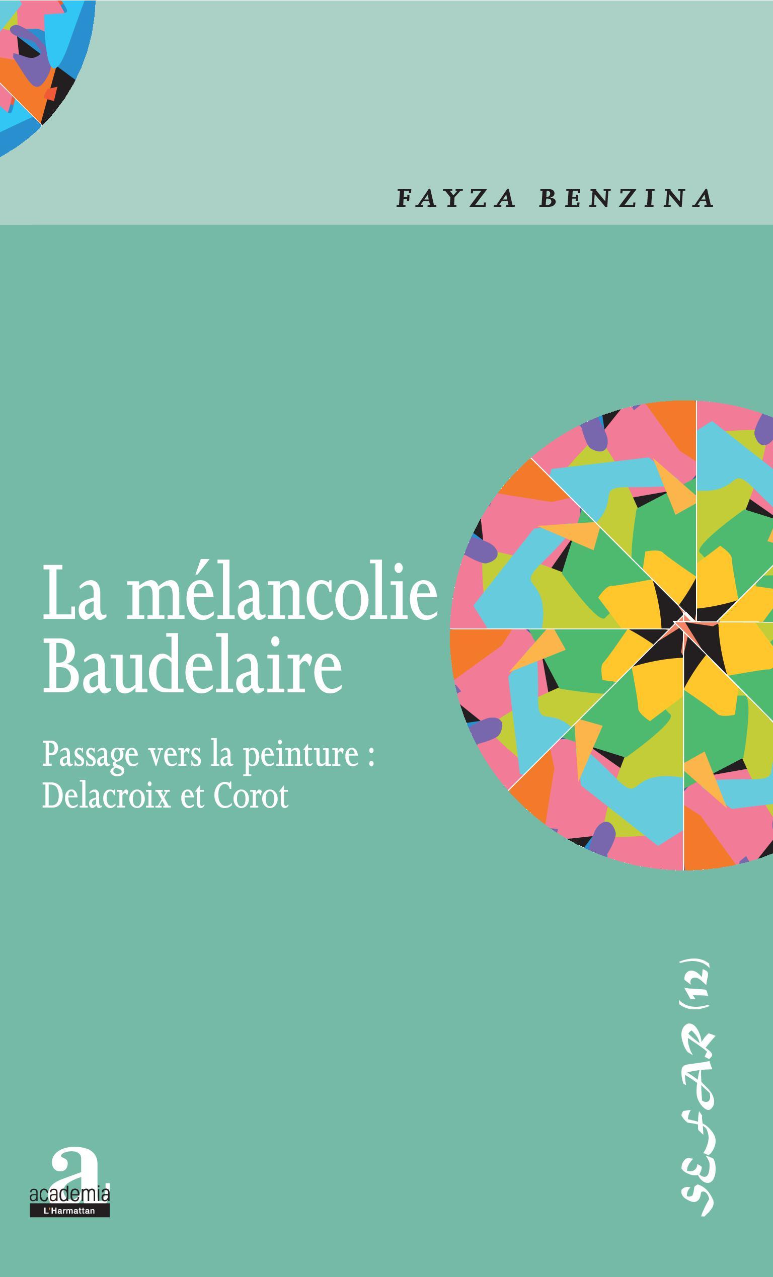 F. Benzina, La Mélancolie Baudelaire - Passage vers la peinture : Delacroix et Corot