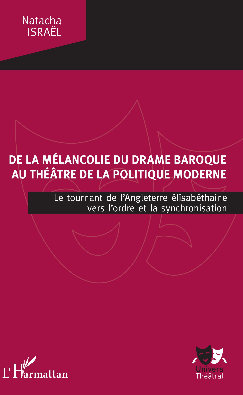 N. Israël, De la mélancolie du drame baroque au théâtre de la politique moderne