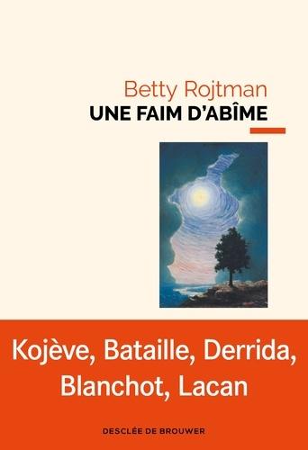 B. Rojtman, Une faim d'abîme. La fascination de la mort dans l'écriture contemporaine