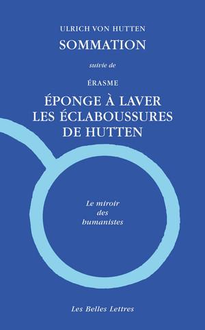 U. von Hutten, Sommation suivie de Erasme, Éponge à laver les éclaboussures de Hutten