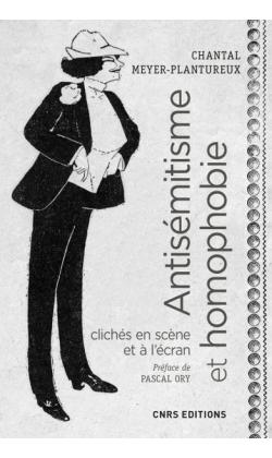 C. Meyer-Plantureux, Antisémitisme et homophobie. Clichés en scène et à l'écran, XIXe–XXe s.
