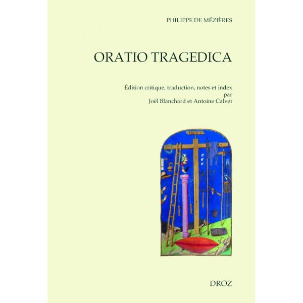 Ph. de Mézières, Oratio tragedica (éd. J. Blanchard, A. Calvet)