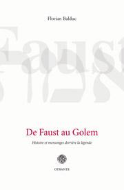 F. Balduc, De Faust au Golem. Histoire et mensonges derrière la légende