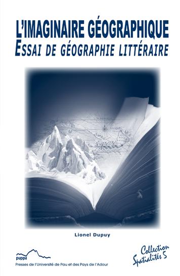 L. Dupuy, L'imaginaire géographique. Essai de géographie littéraire