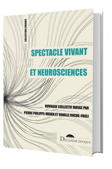 P. Philippe-Meden et V. Roche-Fogli (dir.), Spectacle vivant et neurosciences
