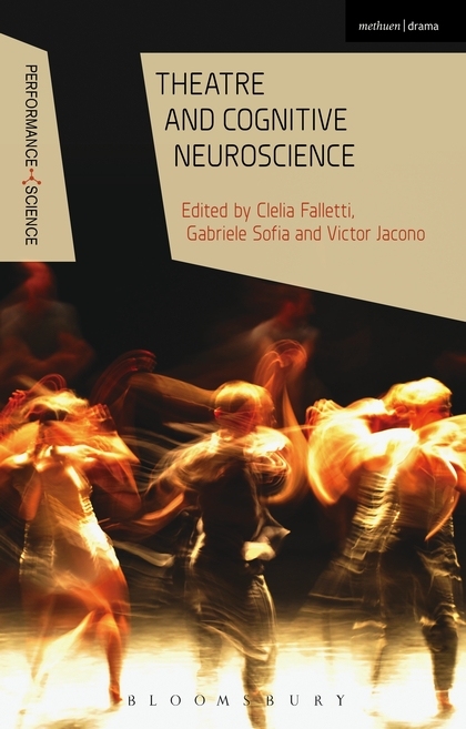 C. Falletti, G. Sofia, V. Jacono (dir.), Theatre and Cognitive Neuroscience
