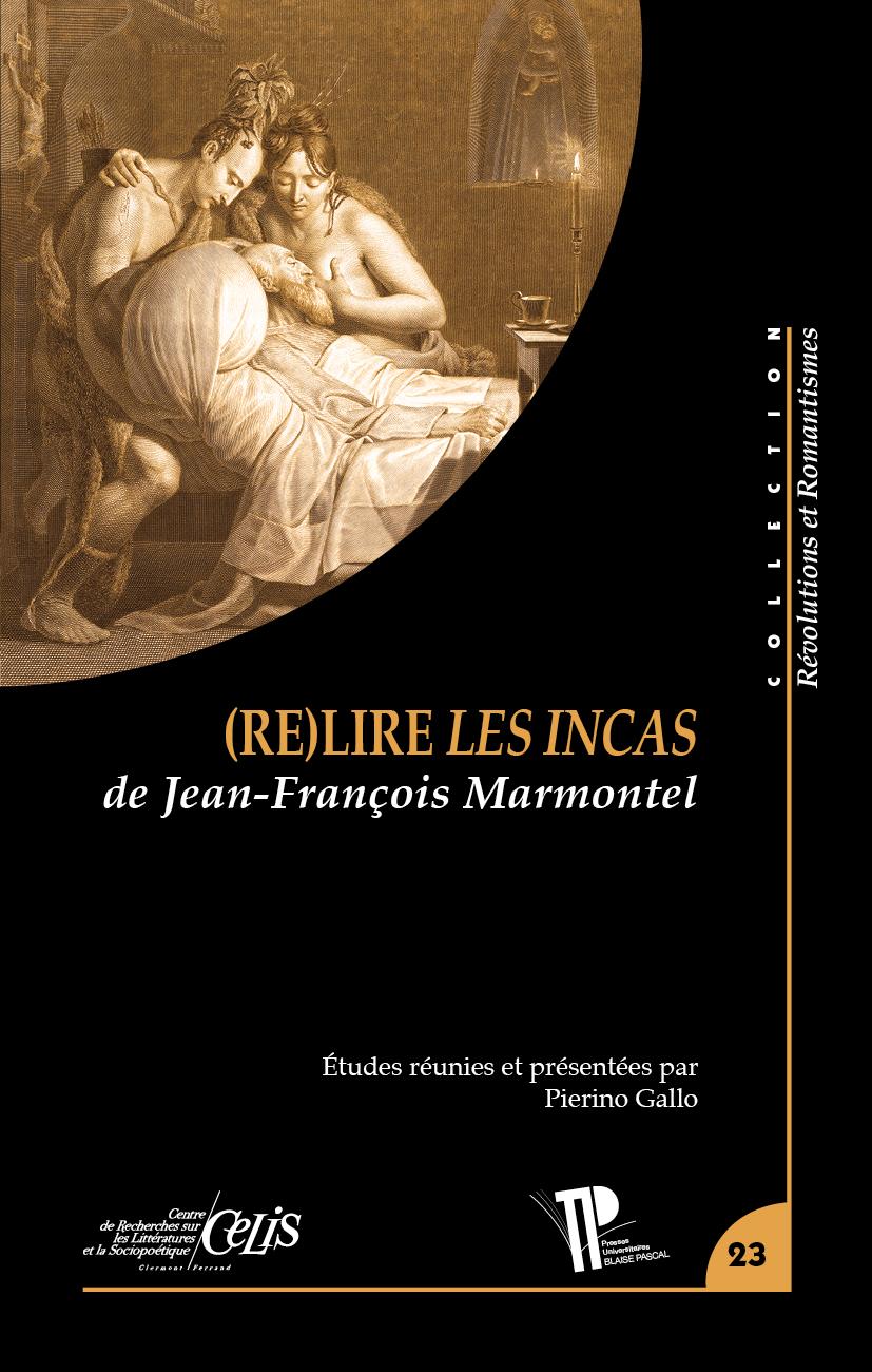 P. Gallo (dir.), (Re)lire Les Incas de Jean-François Marmontel