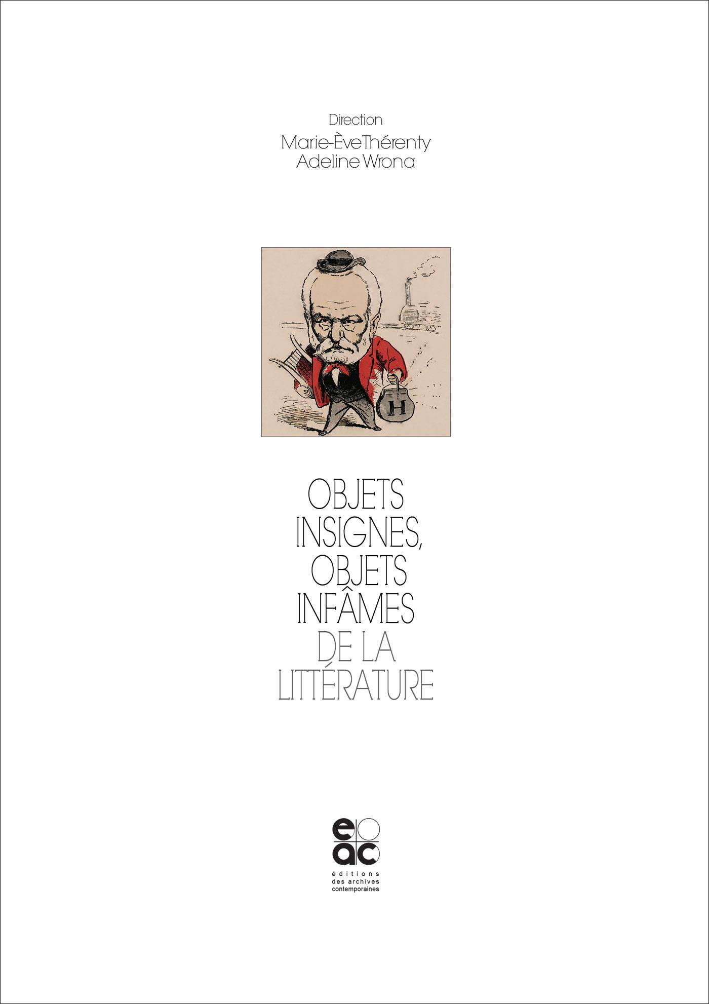 M.-E. Thérenty, A. Wrona (dir.), Objets insignes, objets infâmes de la littérature