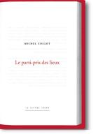 M. Collot, Le parti pris des lieux