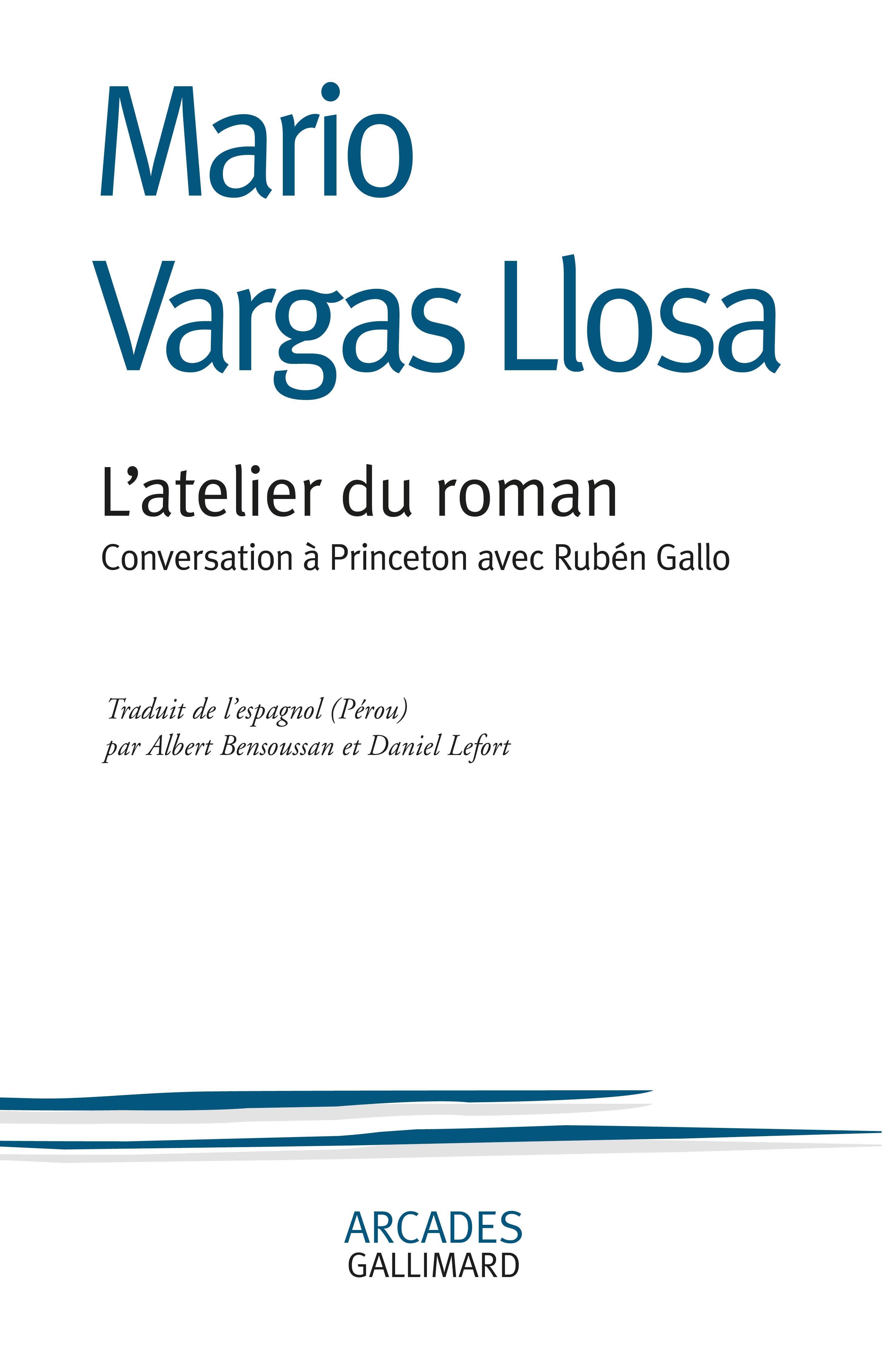 M. Vargas Llosa, L'atelier du roman. Conversation à Princeton avec Rubén Gallo