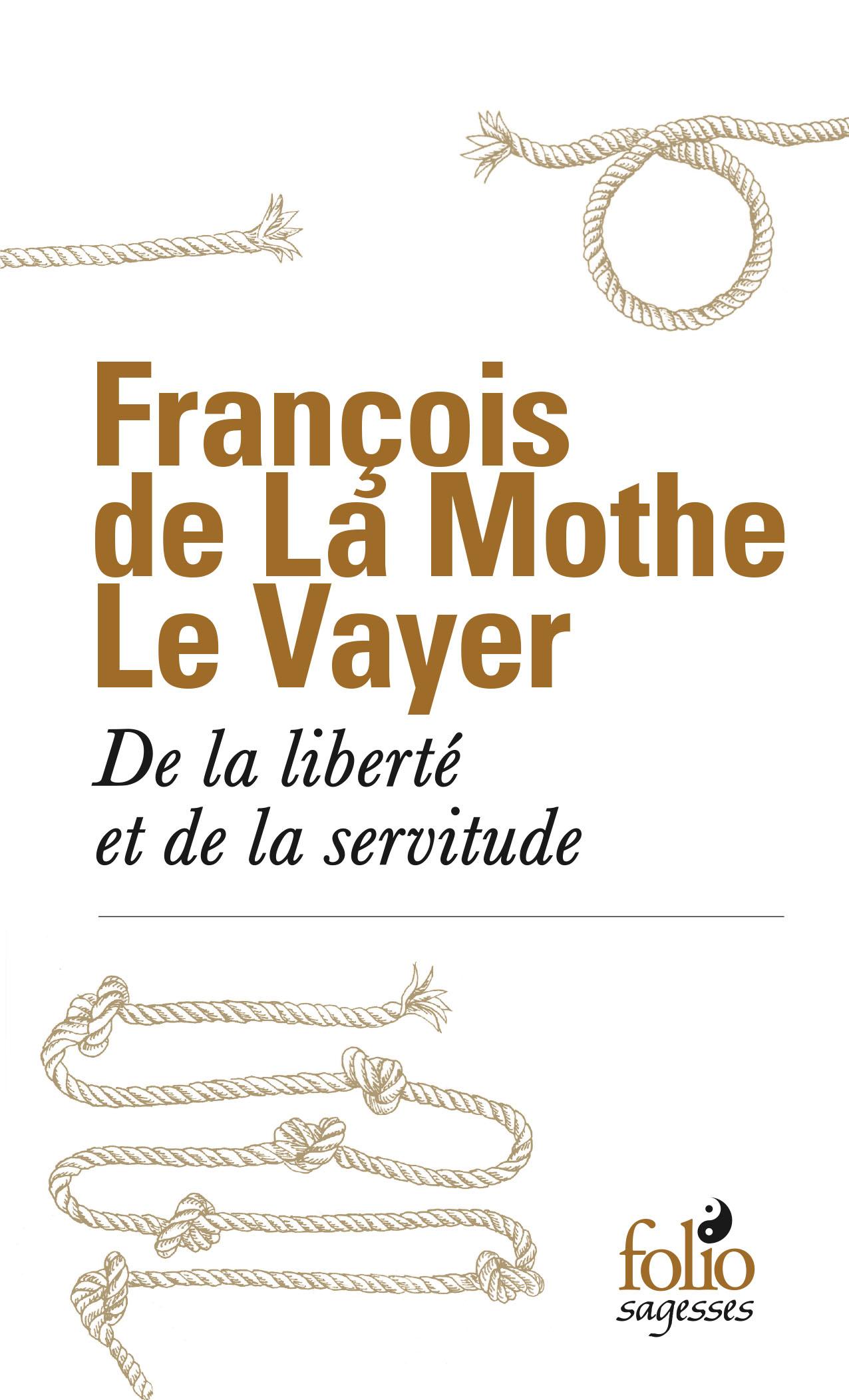 F. La Mothe Le Vayer, De la liberté et de la servitude