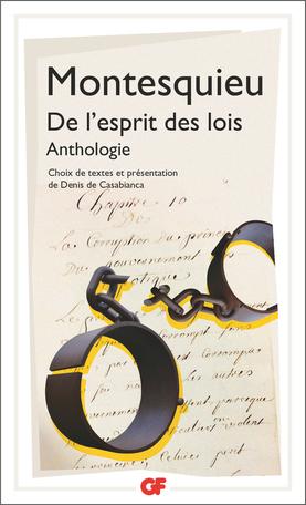 Montesquieu, De l'Esprit des lois. Anthologie (éd. D. de Casabianca, GF-Flammarion)