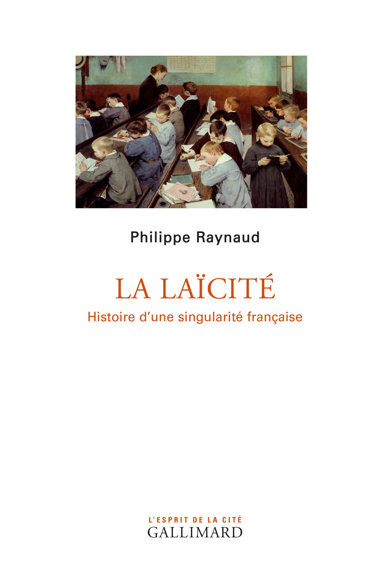 P. Raynaud, La laïcité. Histoire d'une singularité française