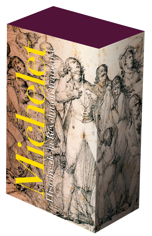 J. Michelet, Histoire de la Révolution française I, II