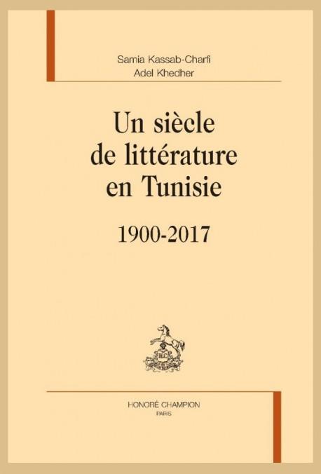S. Kassab-Charfi et A. Khedher, Un siècle de littérature en Tunisie (1900-2017)