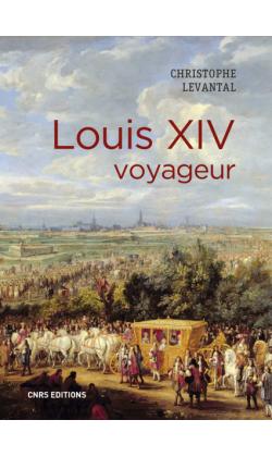 C. Levantal, Louis XIV voyageur