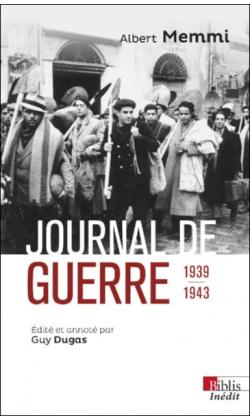 A. Memmi, Journal de guerre. 1939-1943. Suivi de Journal d'un travailleur forcé et autres textes de circonstance (éd. G. Dugas)
