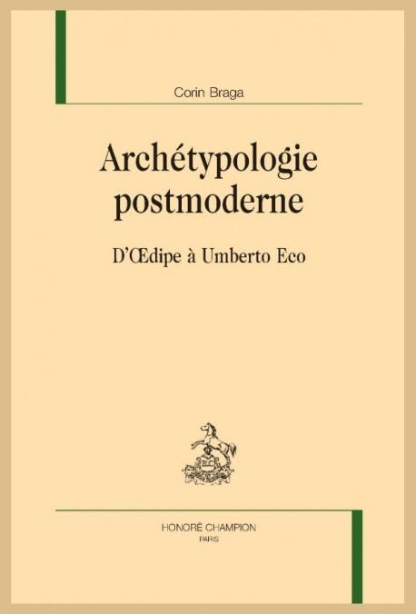 C. Braga, Archétypologie postmoderne. D'Oedipe à Umberto Eco