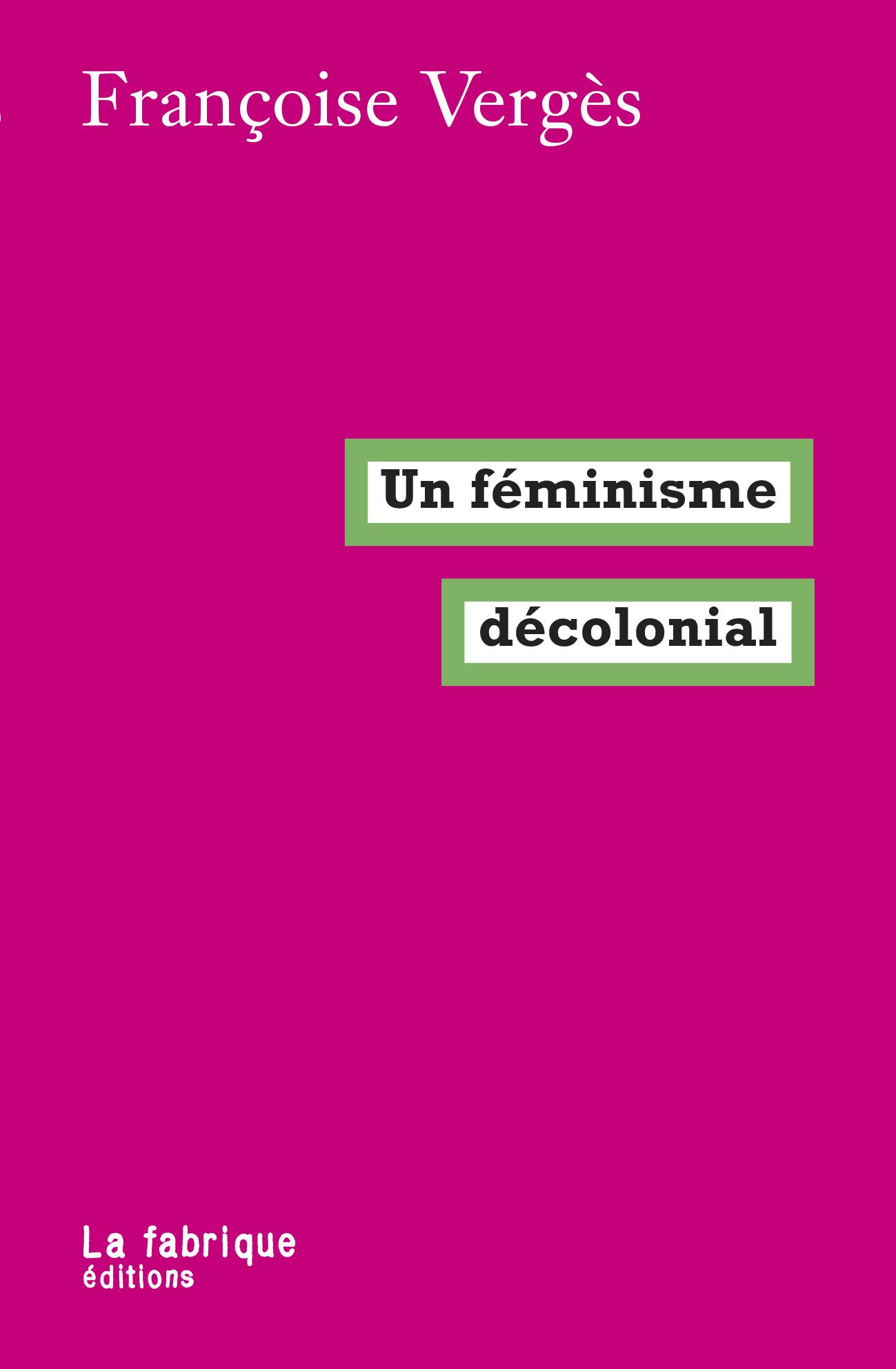 F. Vergès, Un féminisme décolonial