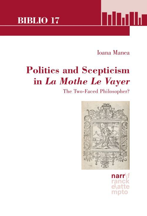 I. Manea, Politics and Scepticism in La Mothe Le Vayer. The Two-Faced Philosopher?