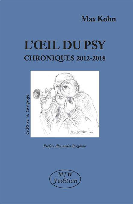 K. Max, L'œil du psy. Chroniques 2012-2018