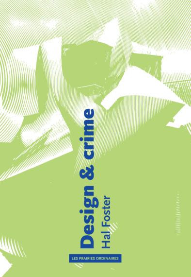 Hal Foster, Design & Crime